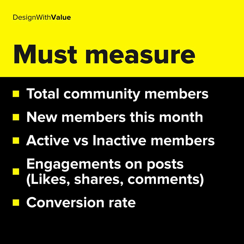 total community members, new members, engagement rate, conversion rate
