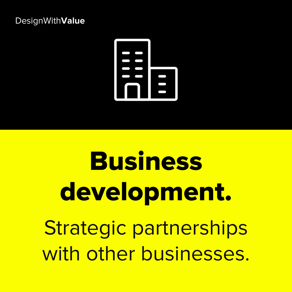 business development are strategic partnerships with other businesses