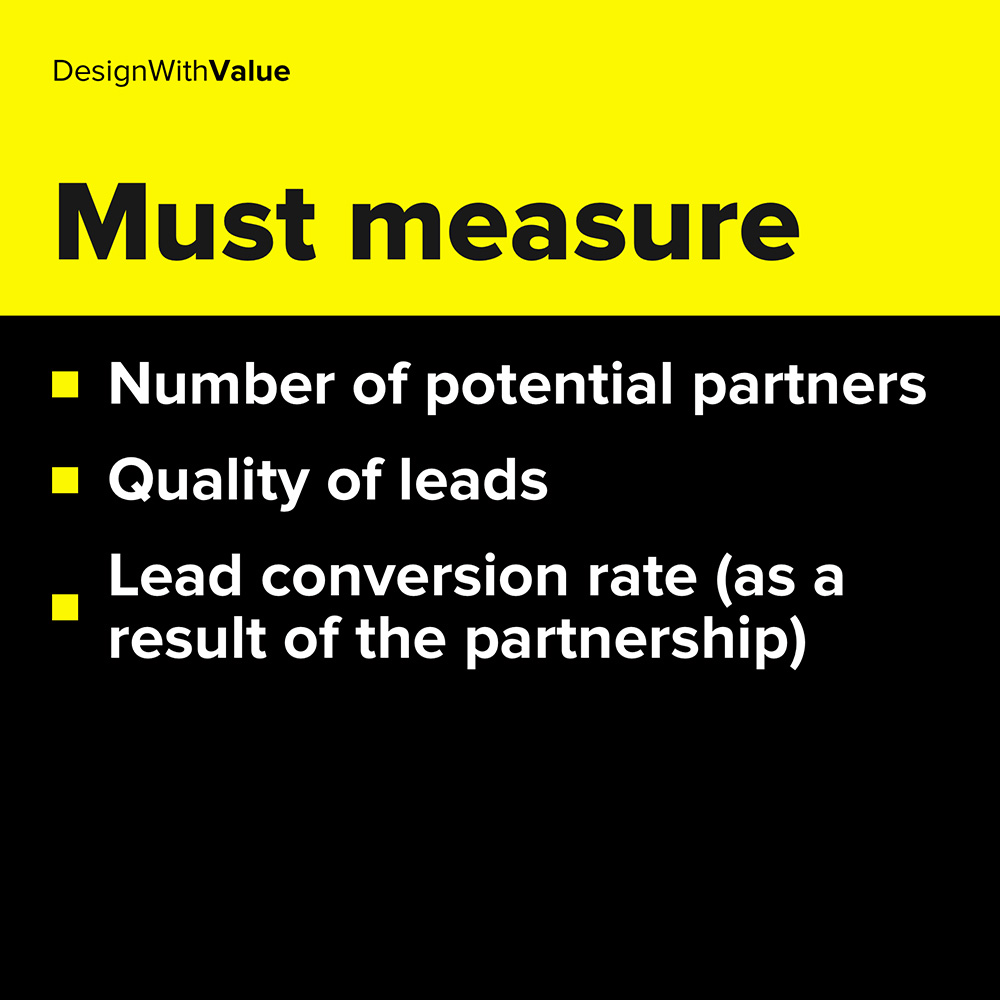number of potential partners, quality of leads, lead conversion rate