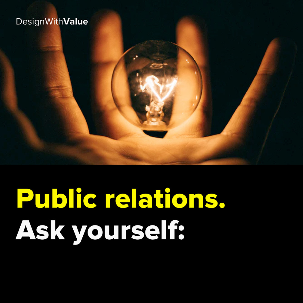 public relations. ask yourself: