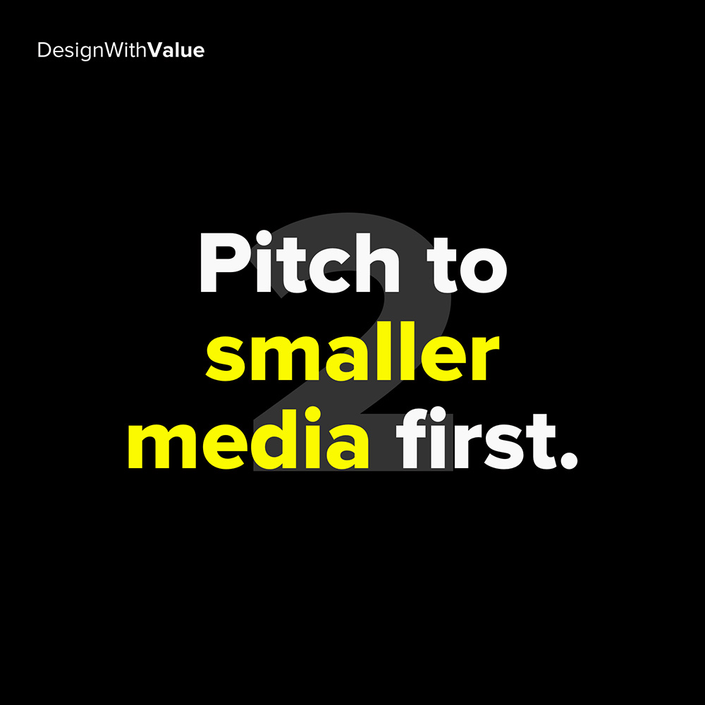 2. pitch to smaller media first