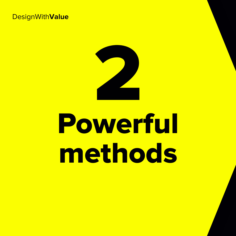 2 powerful methods: