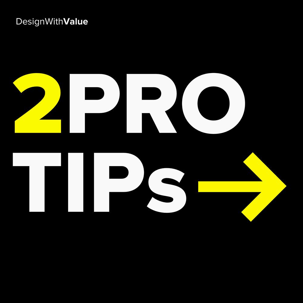 2 pro tips: