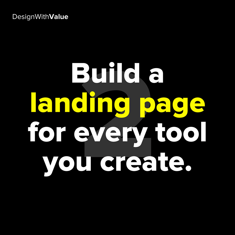 2. build a landing page for every tool you create