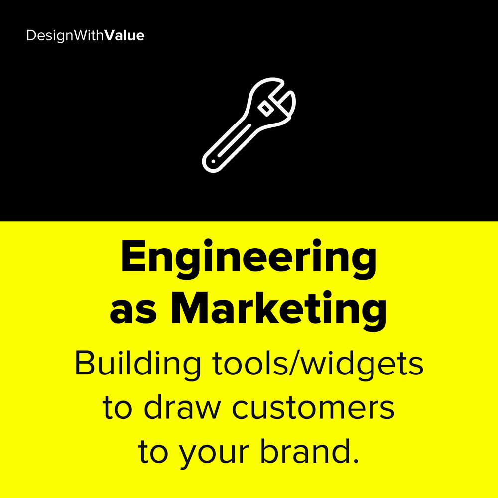 engineering as marketing means building tools to draw customers to your brand