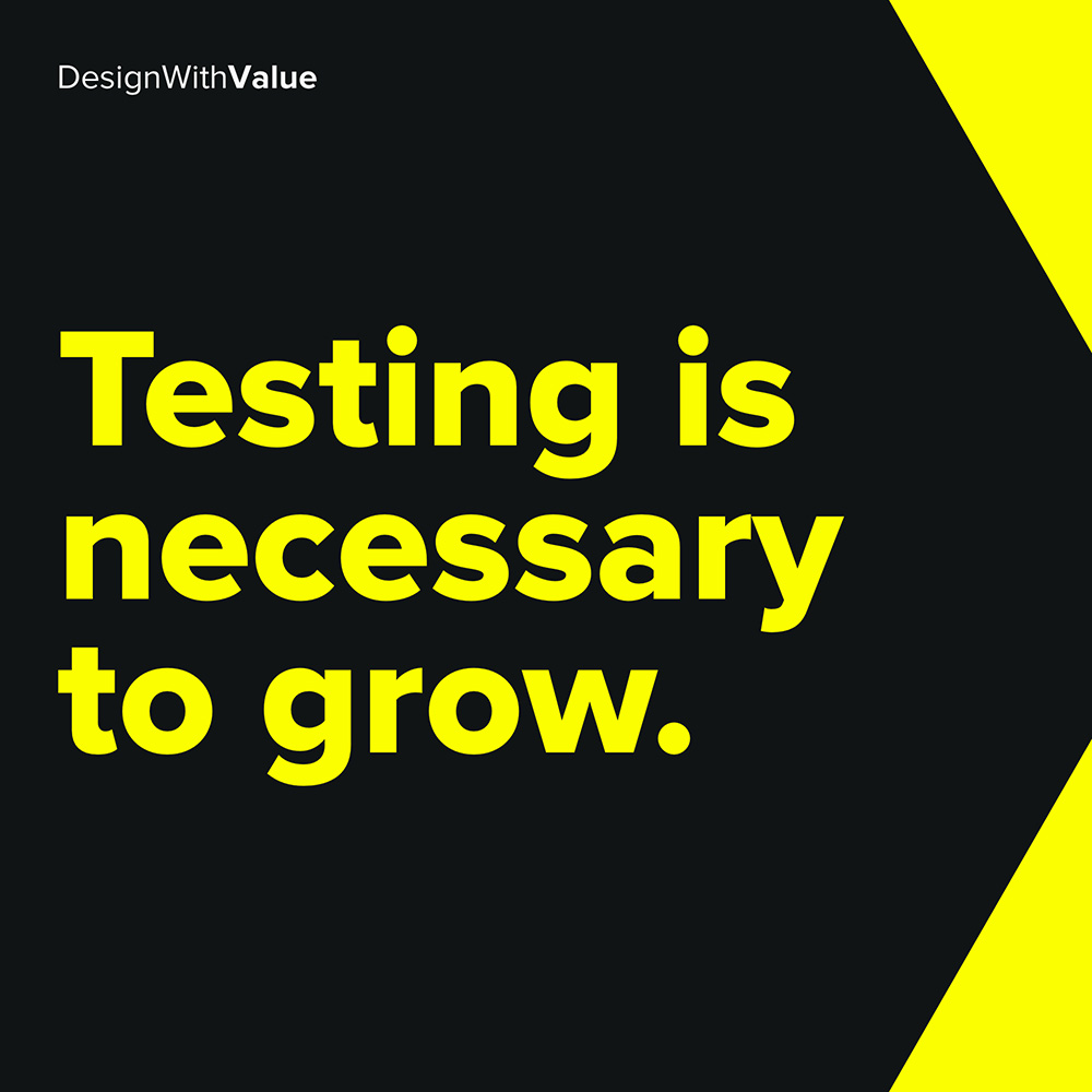testing is necessary to grow