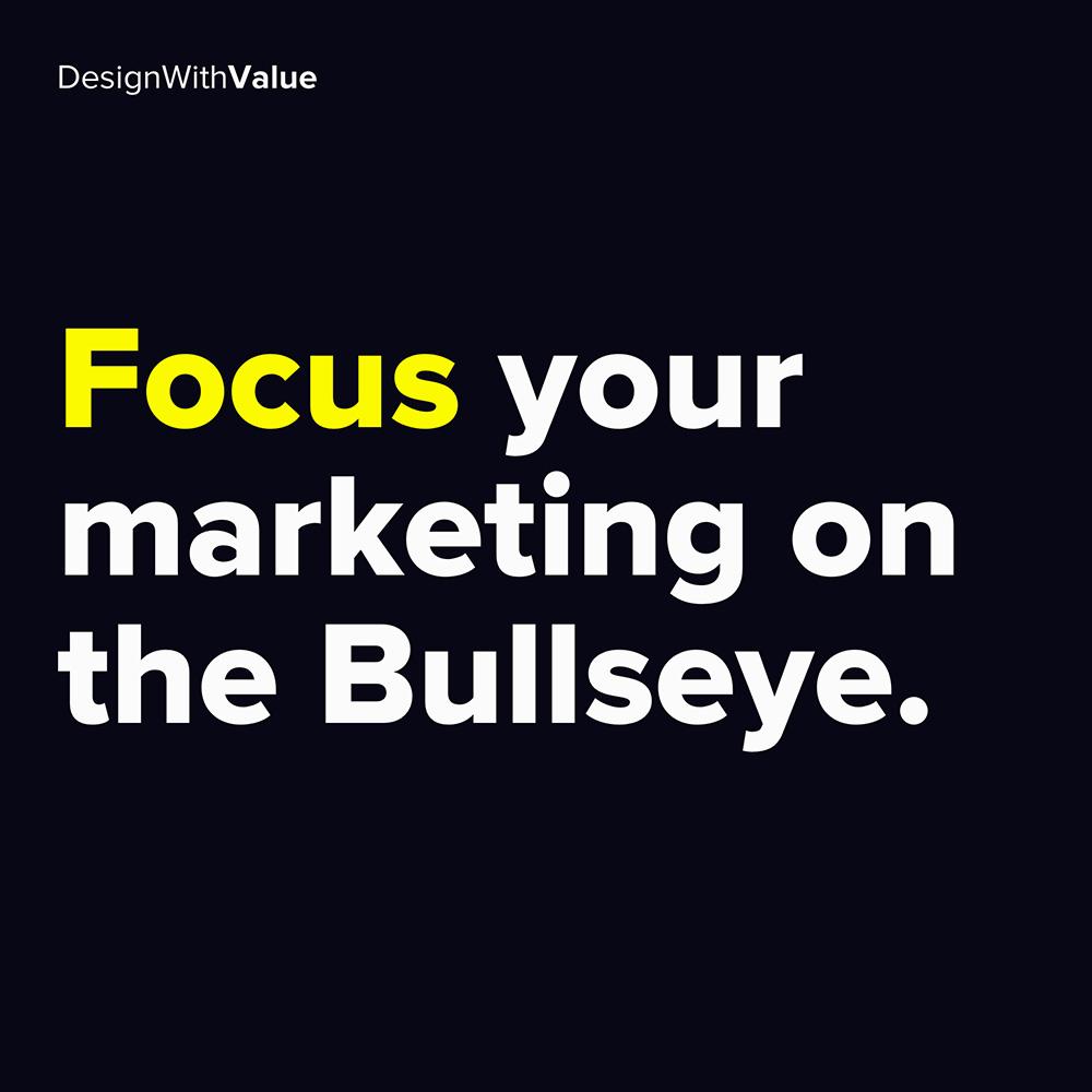 focus your marketing on the bullseye