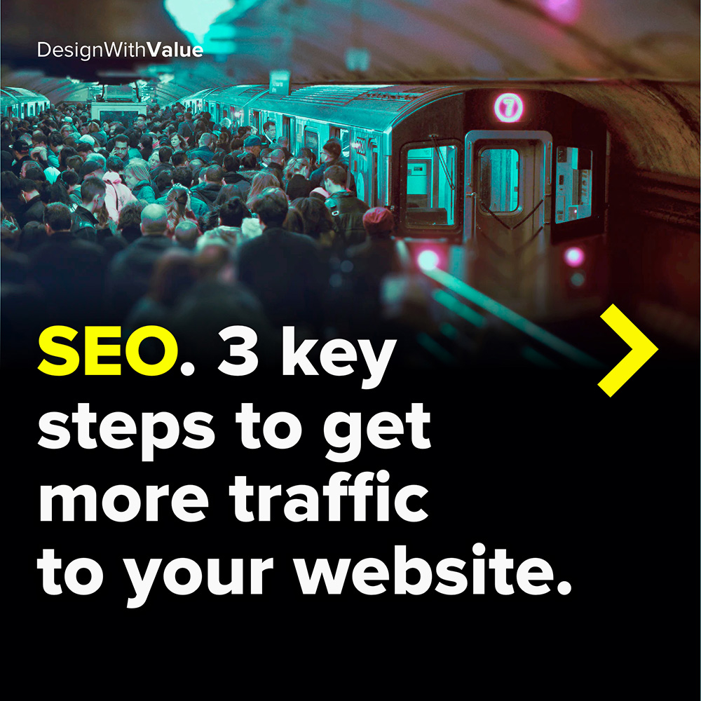seo. 3 key steps to get more traffic to your website