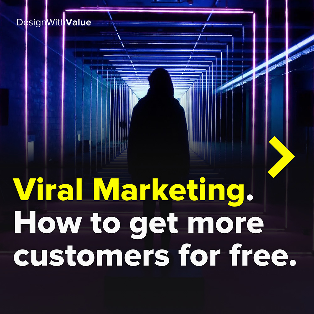 viral marketing. how to get more customers for free