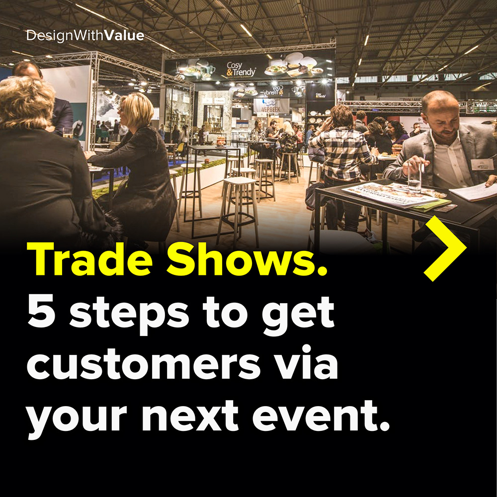 trade shows. 5 steps to get customers via events