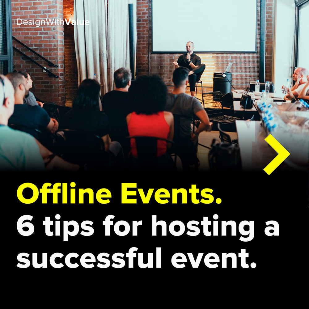 offline events. 6 tips for hosting a successful event