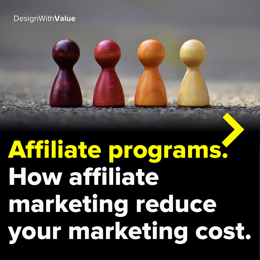 affiliate marketing. how affiliate programs reduce your marketing costs