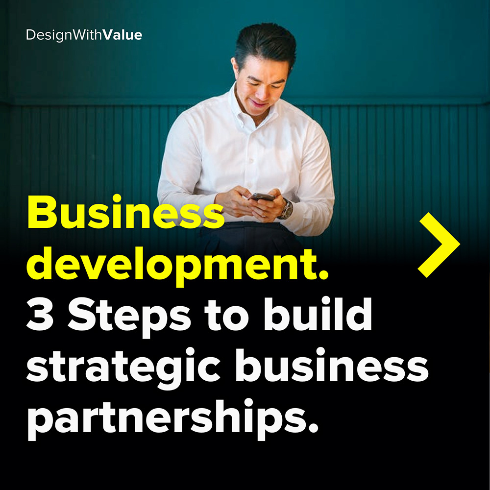 business development. 3 steps to build strategic business partnerships