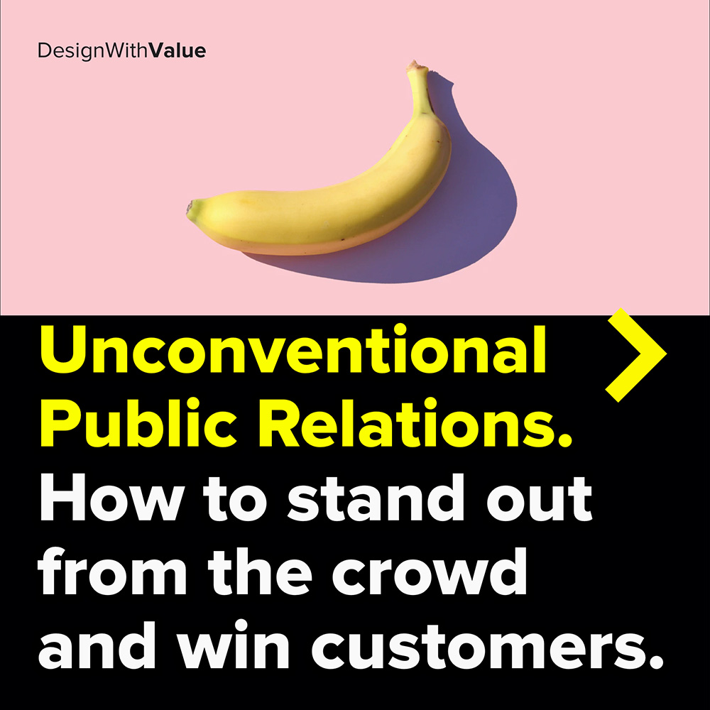 unconventional public relations. how to stand out from the crowd and win customers