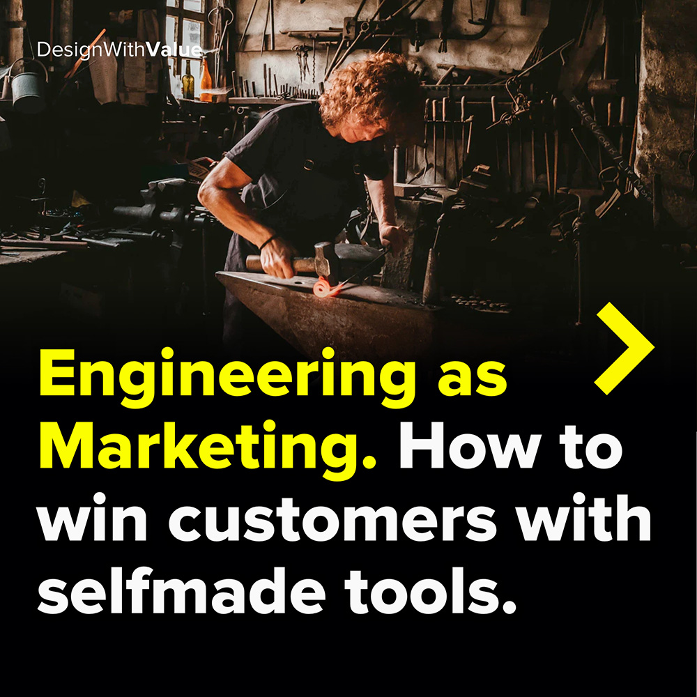 engineering as marketing. how to win customers with selfmade tools