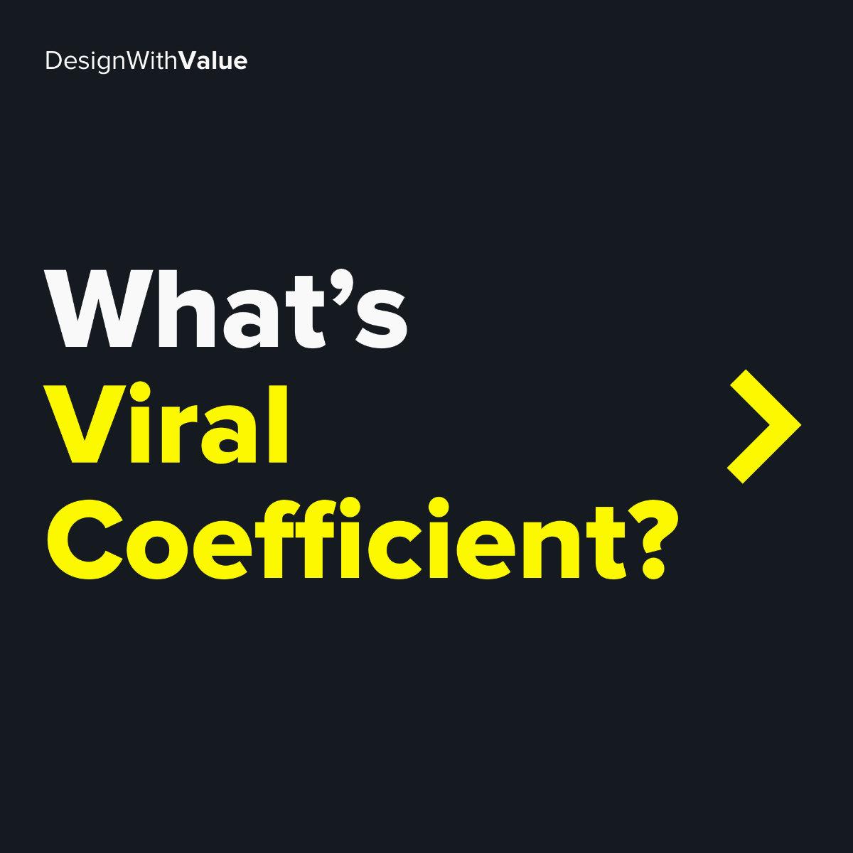 What's viral coefficient?