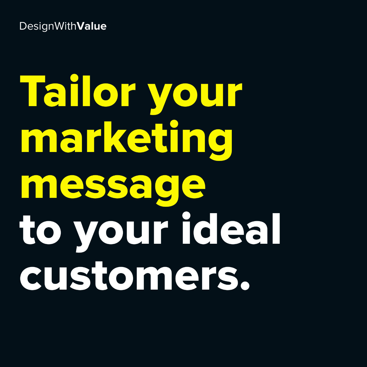 Tailor your marketing message to your ideal customers