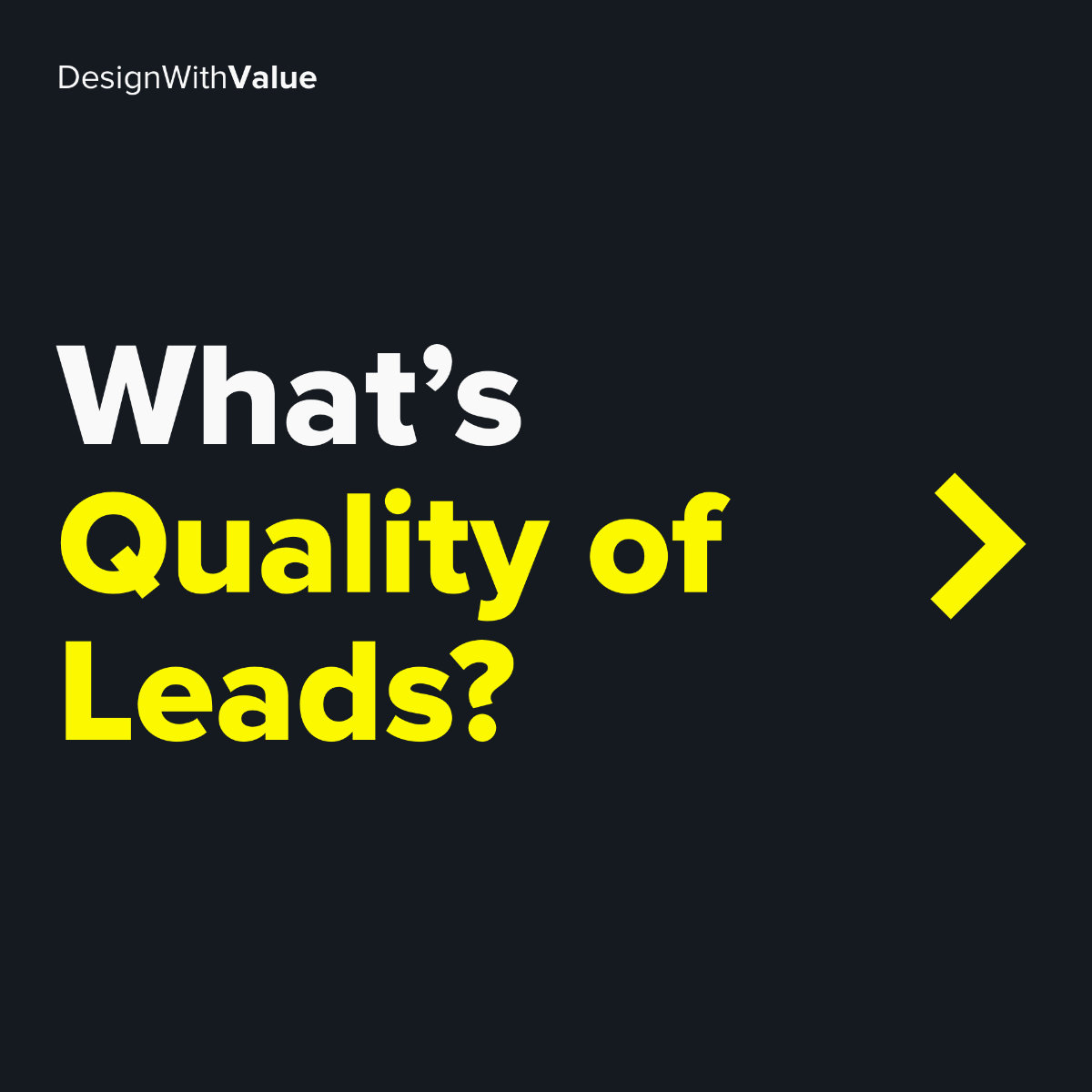 What's quality of leads?