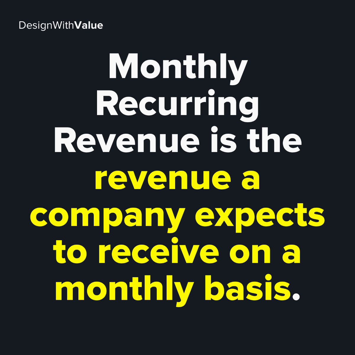Monthly recurring revenue is the revenue a company expects to receive on a monthly basis