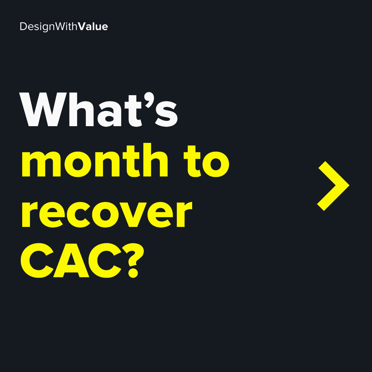 What's month to recover CAC?