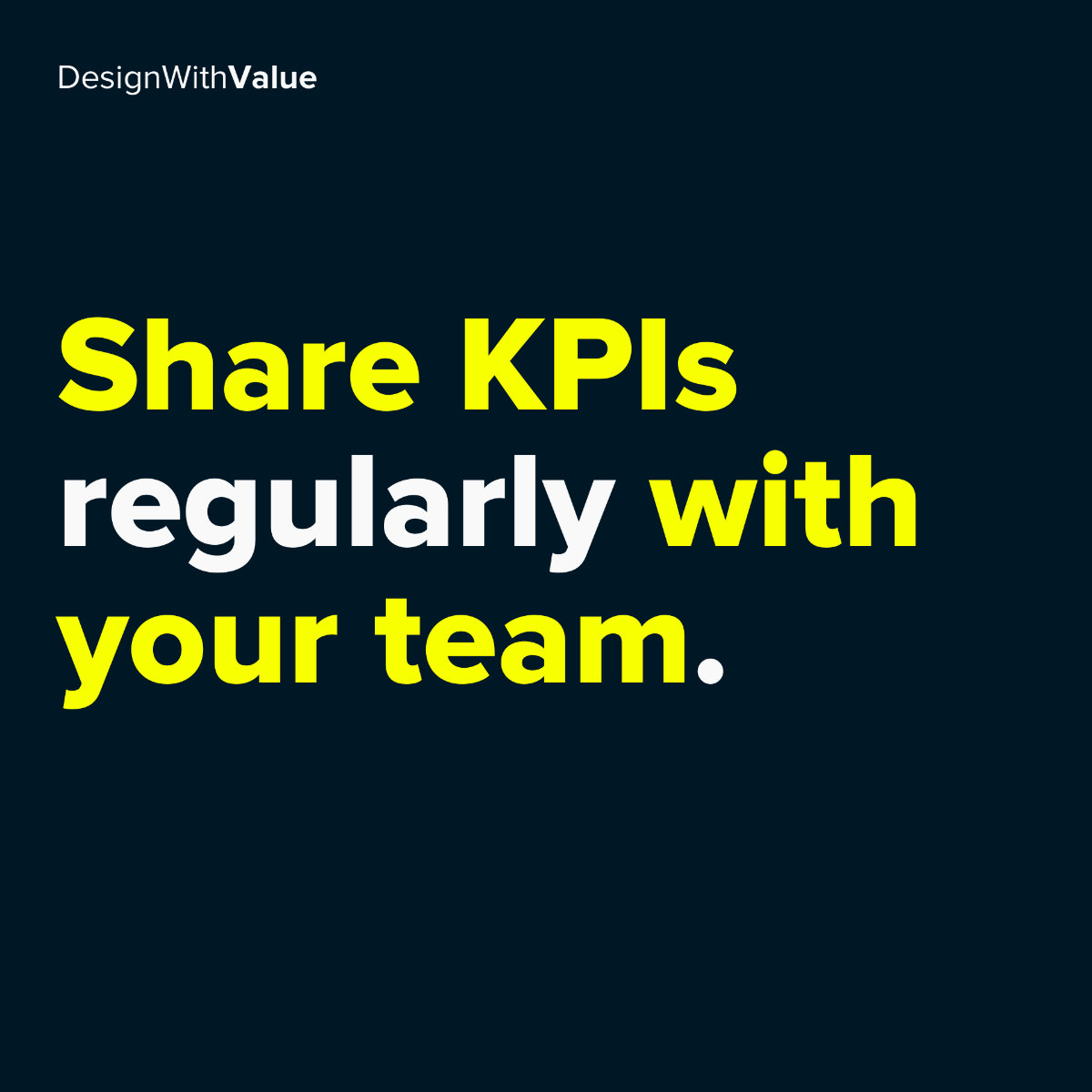 Share kpis regularly with your team