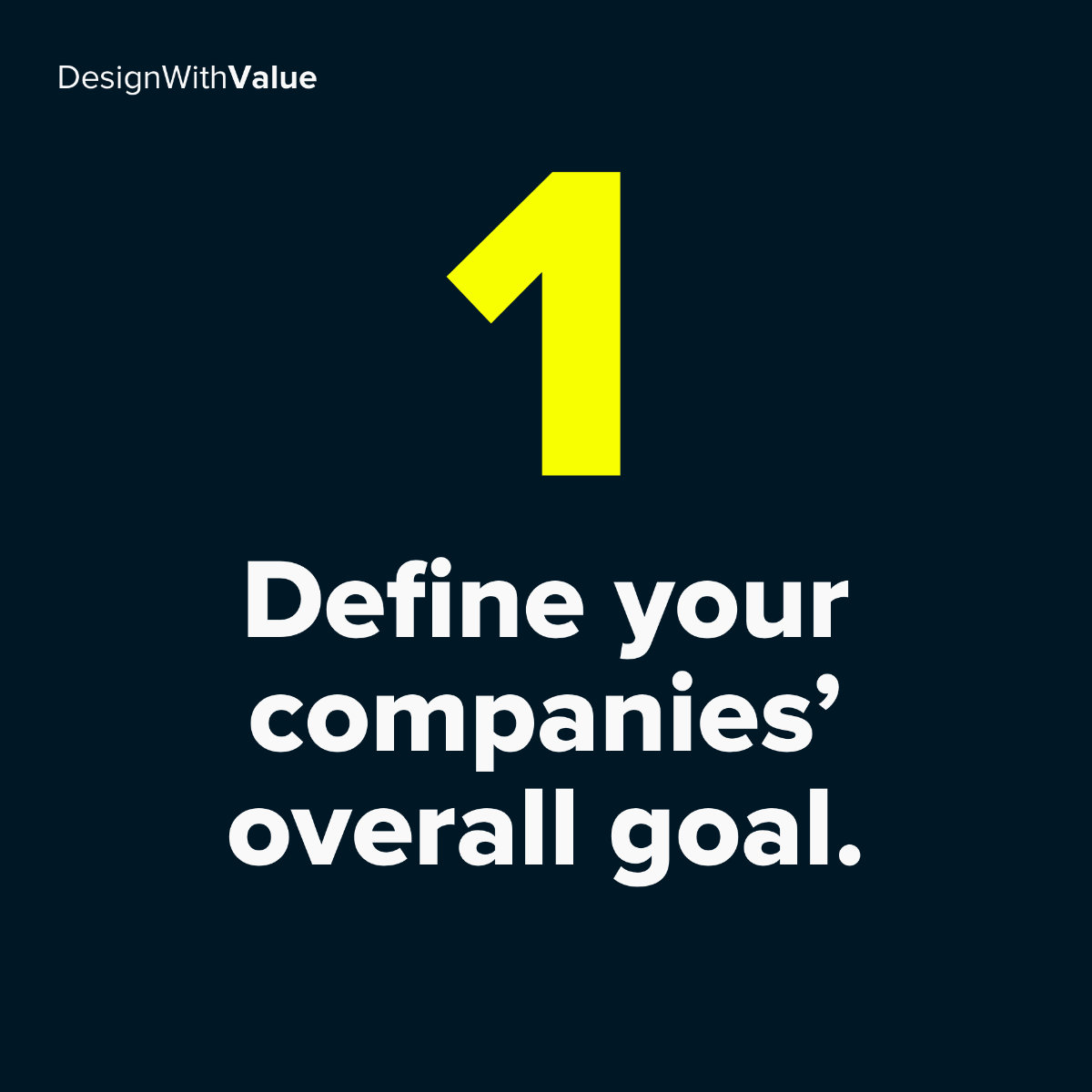 1: Define your companies overall goal