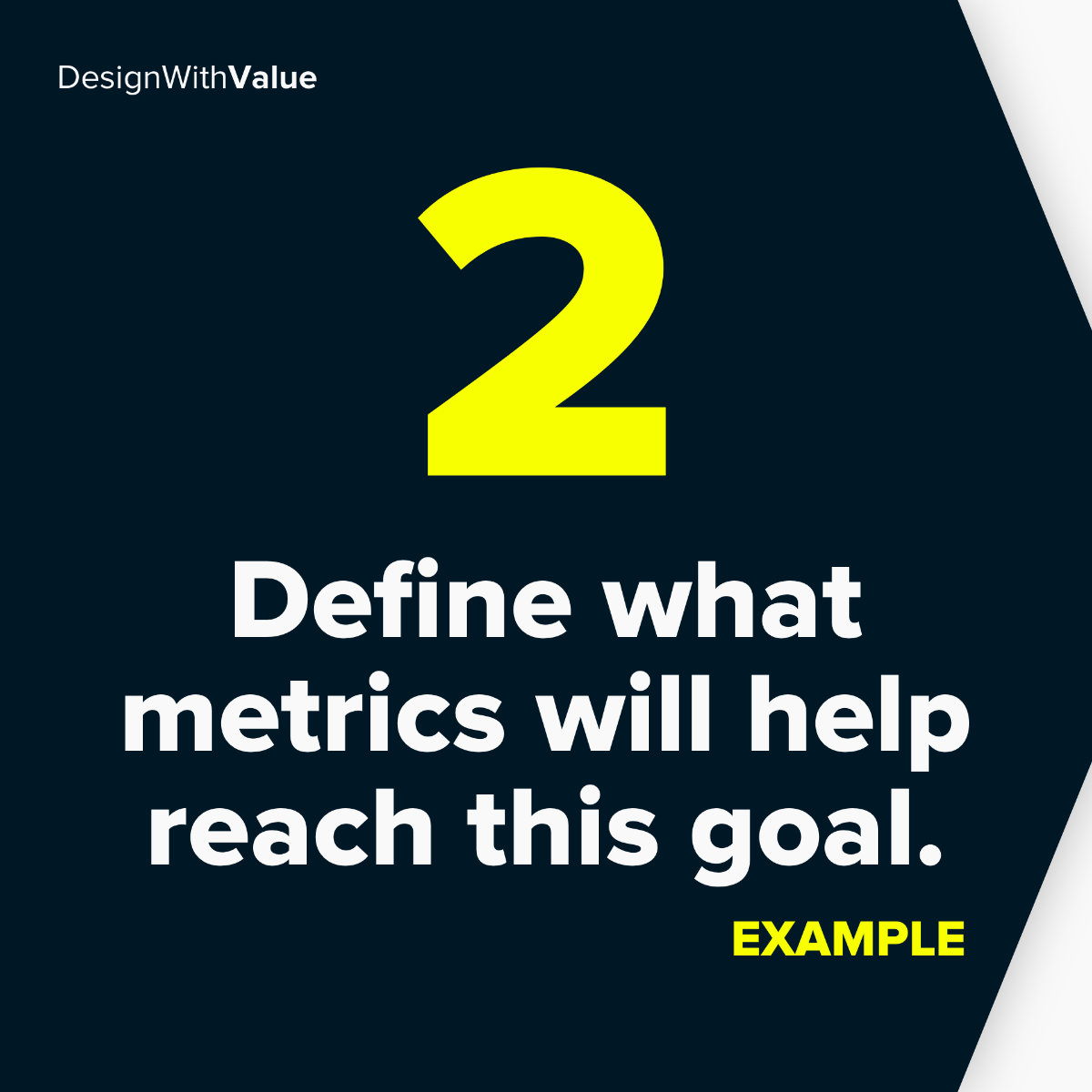 2: Define what metric will help you reach this goal