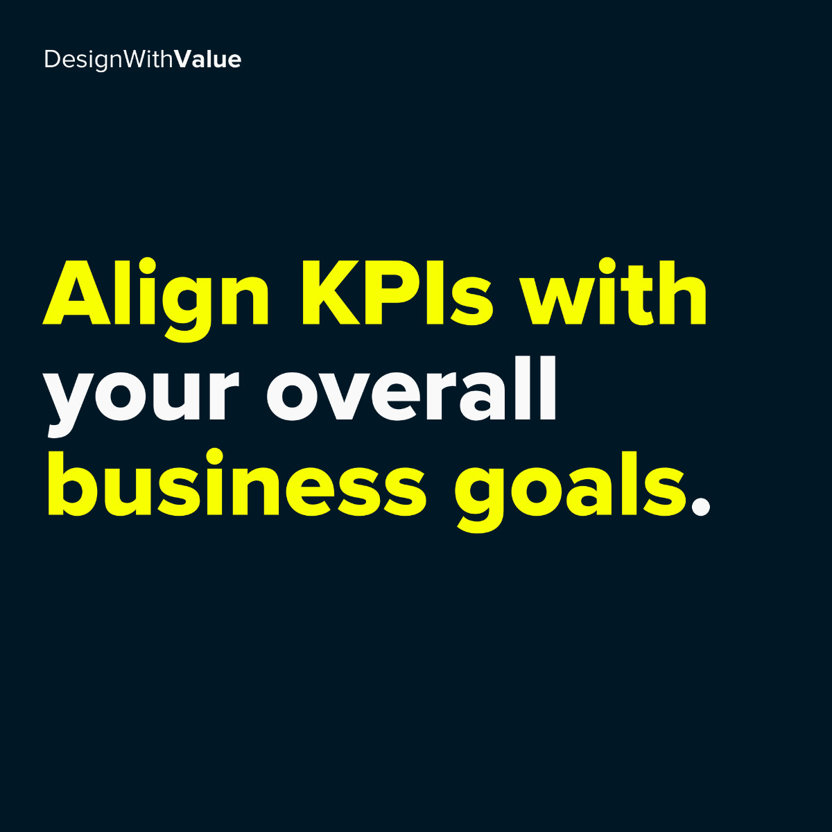 Align kpis with your overall business goals