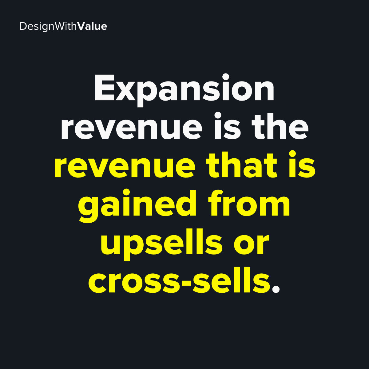 Expansion revenue is the revenue that is gained from upsells or cross-sells