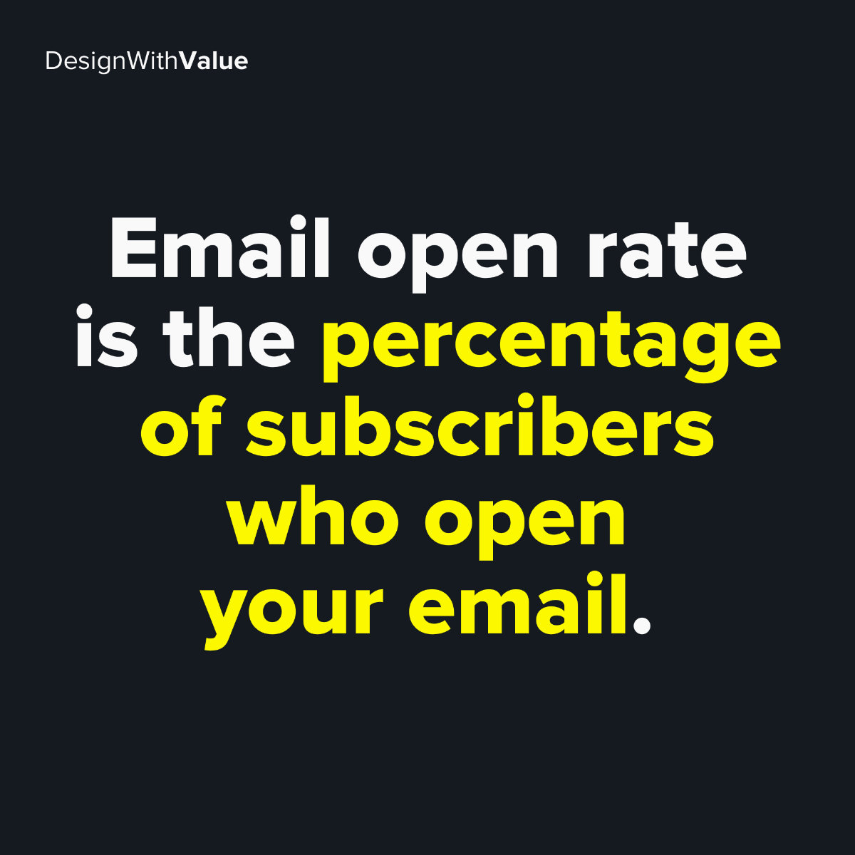 Email open rate is the percentage of subscribers who open your email