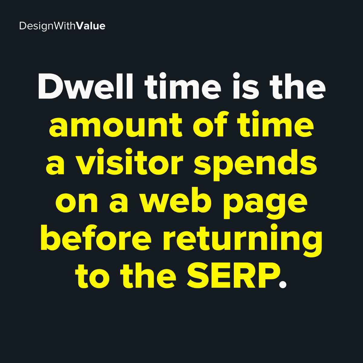 Dwell time is the amount of time a visitor spends on a web page before returning to the search engine results page