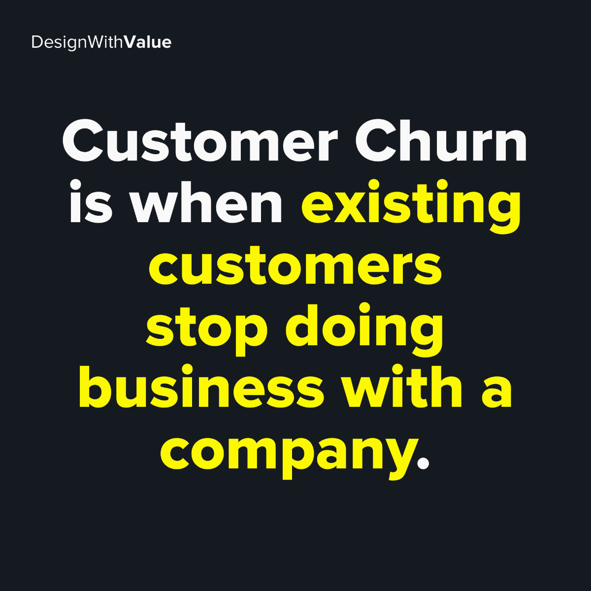 Customer churn is when existing customers stop doing business with a company