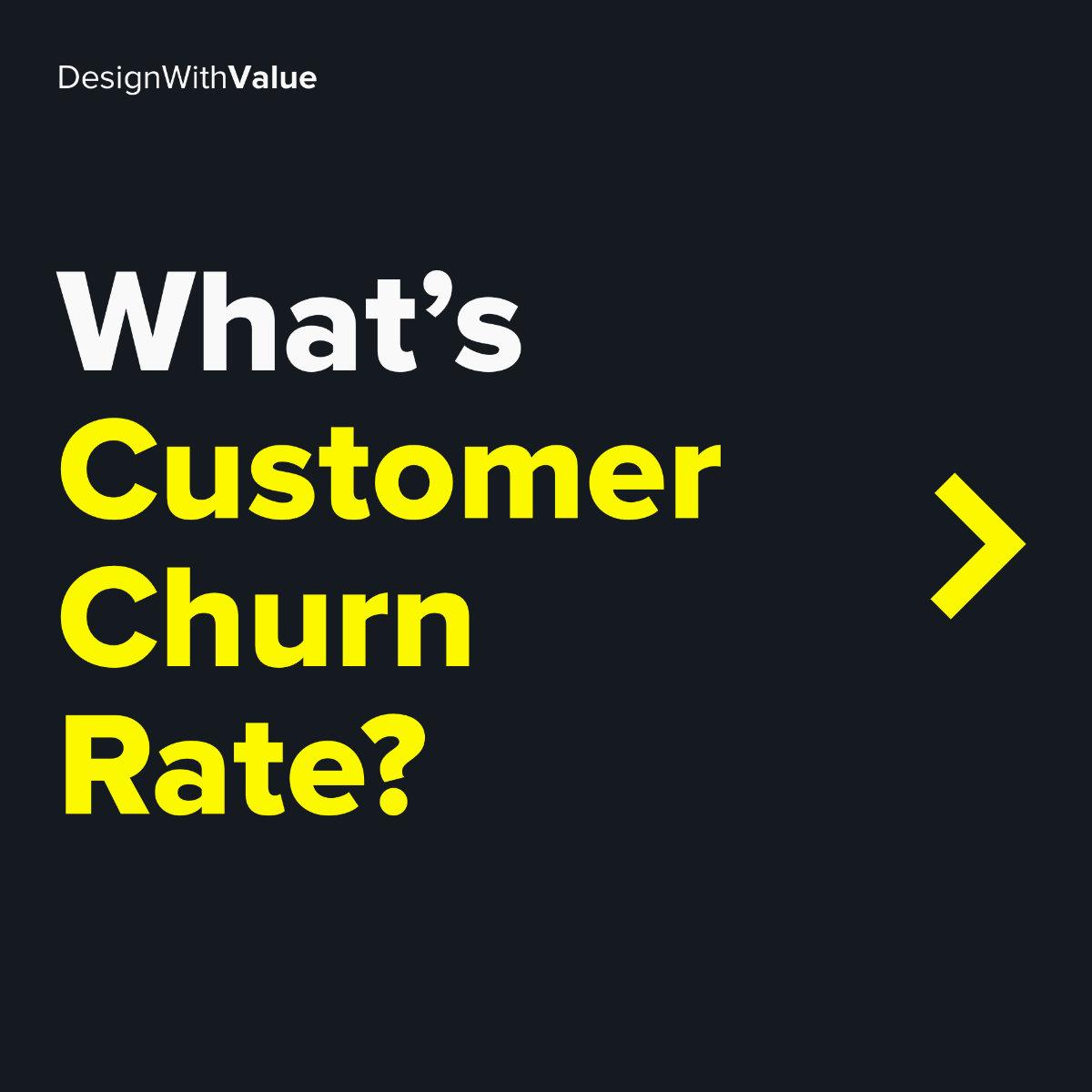 What's customer churn rate?