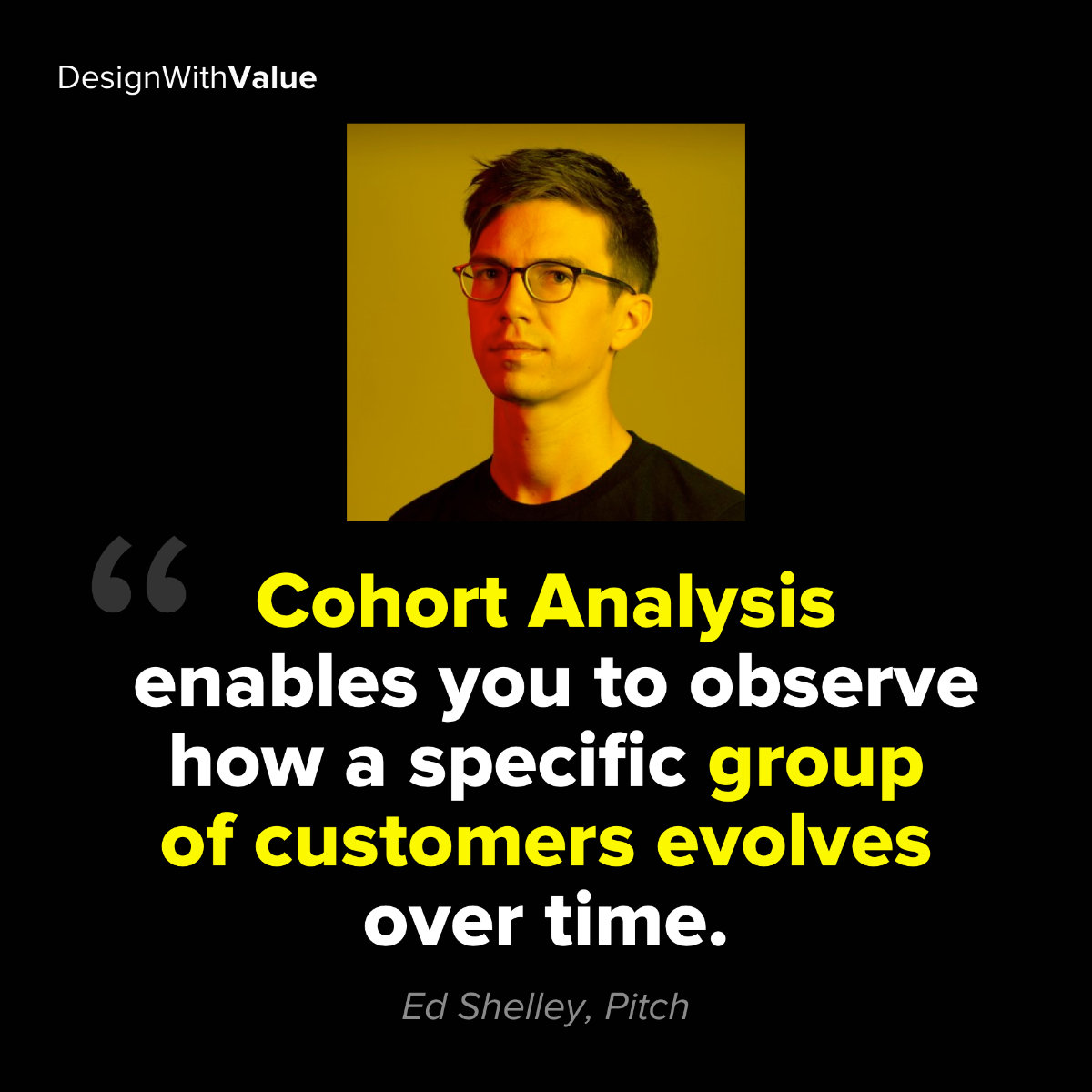 Cohort analysis enables you to observe how a specific group of customers evolves over time
