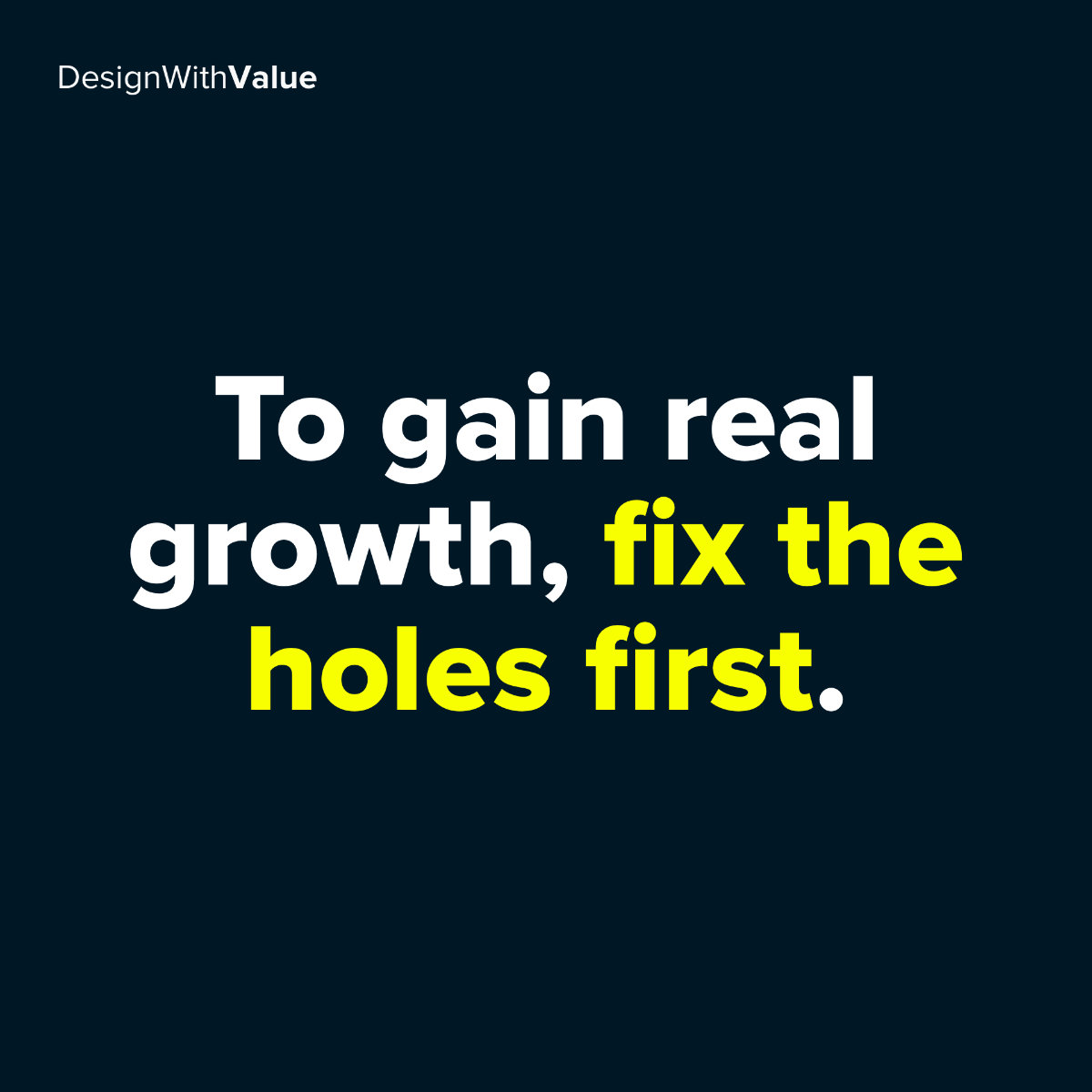 To gain real growth, fix the holes first