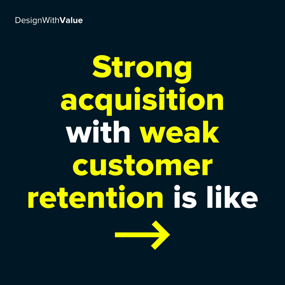 Strong acquisition with weak customer retention is like