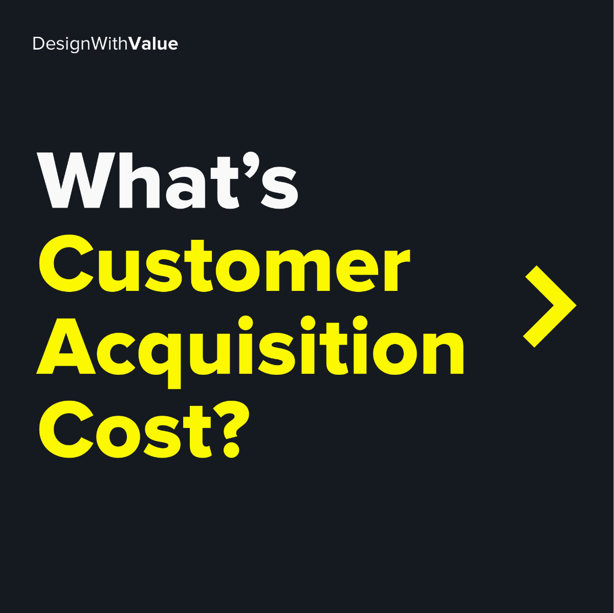 What's customer acquisition cost?