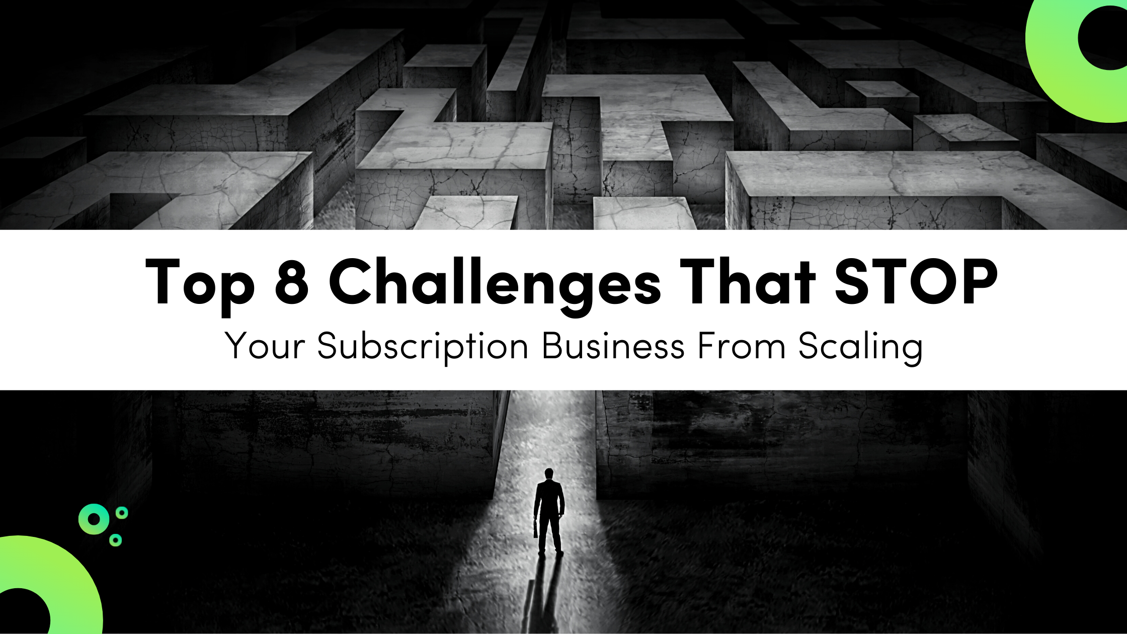 Top 8 Challenges That Stop Your Subscription Business From Scaling