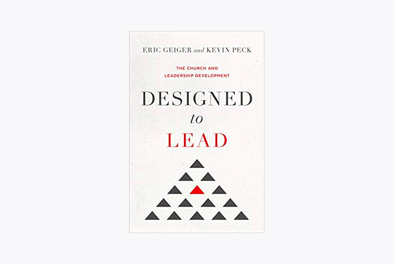 Eric Geiger and Kevin Peck, Designed to Lead