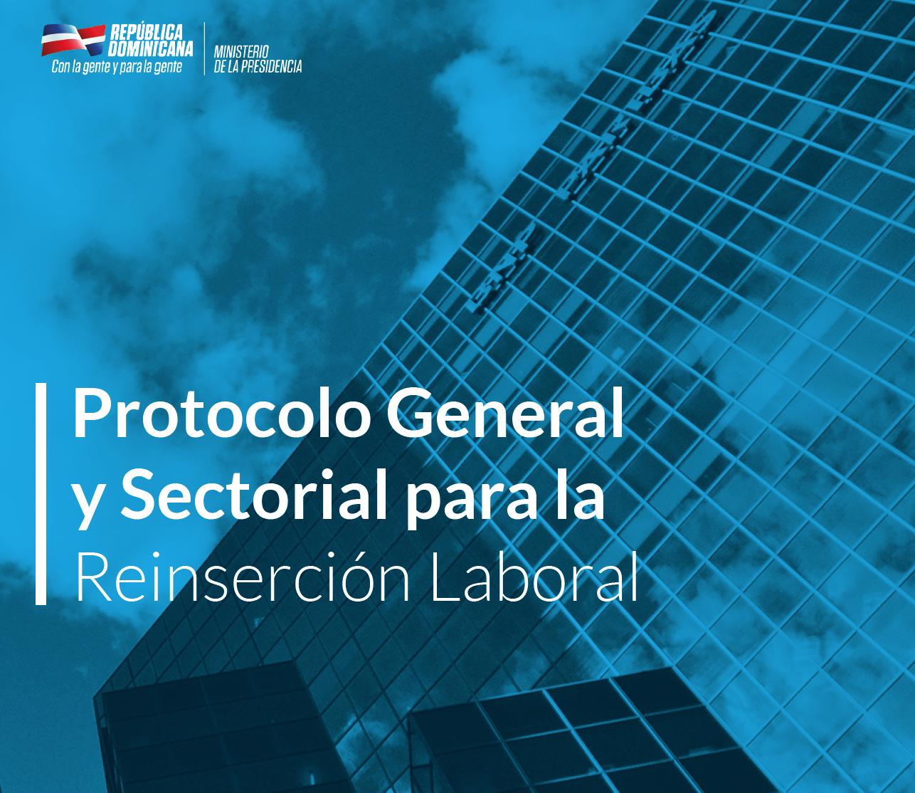 Protocolo General y Sectorial para la Reinserción Laboral