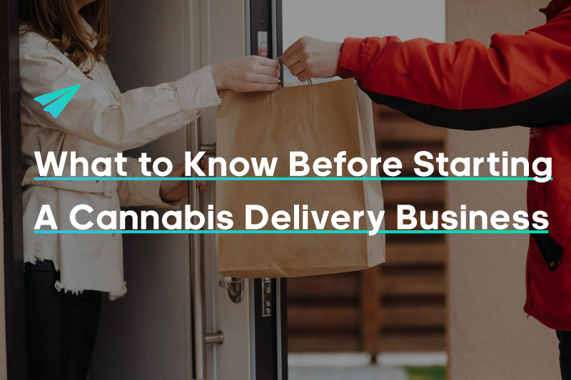 What to Know Before Starting a Cannabis Delivery Business