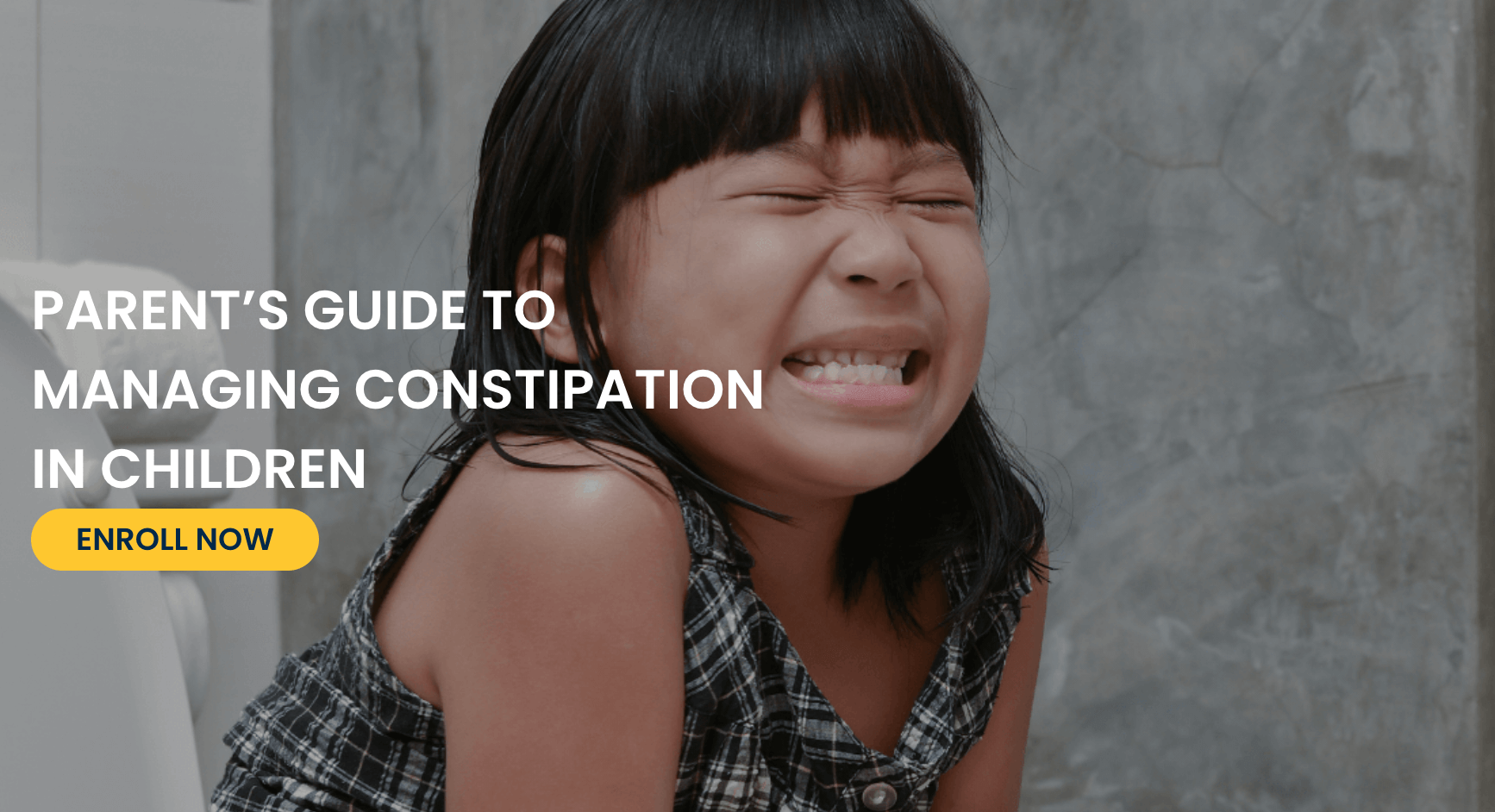Parent's Guide to Managing Constipation in Children Class