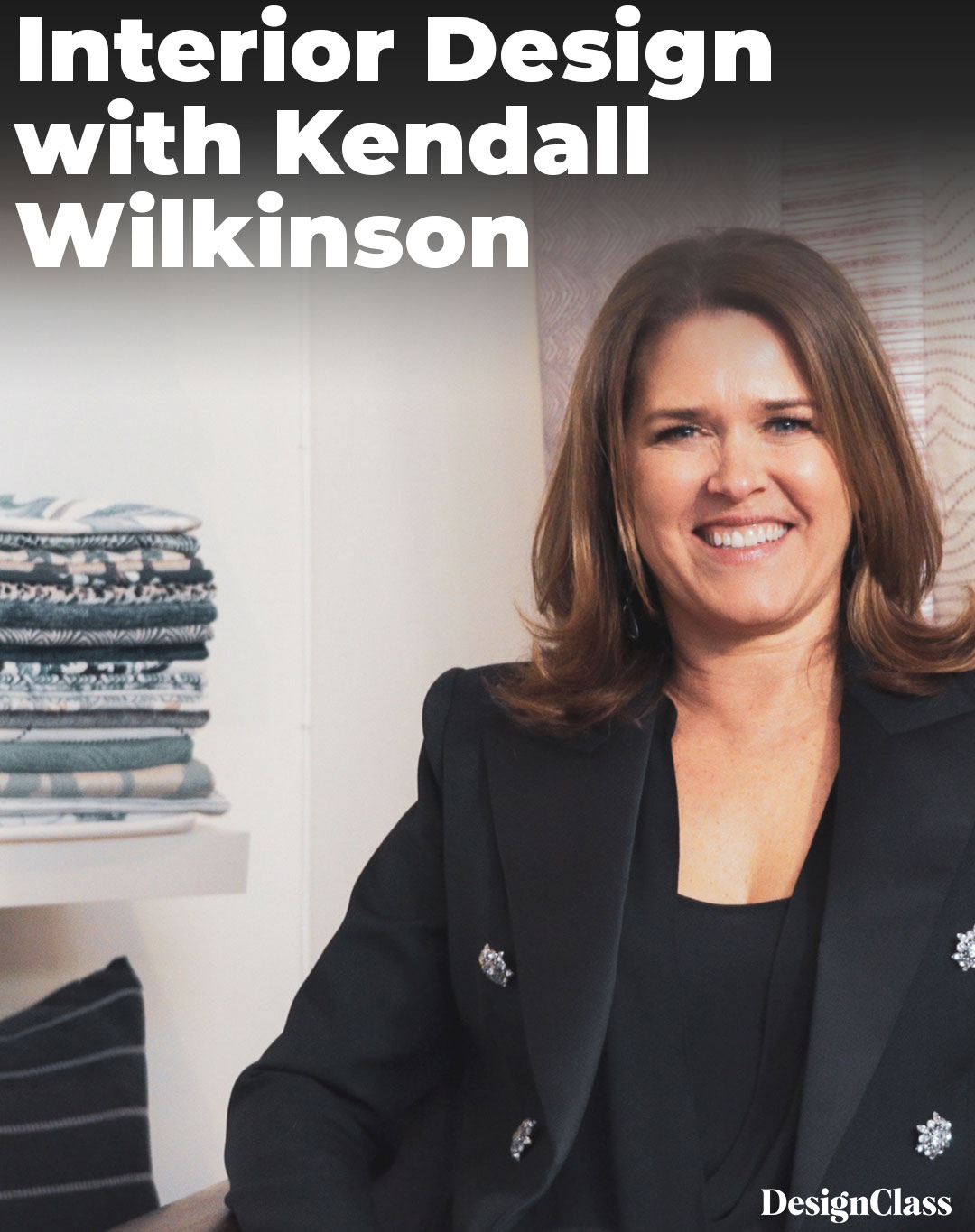 Interior Design with Kendall Wilkinson