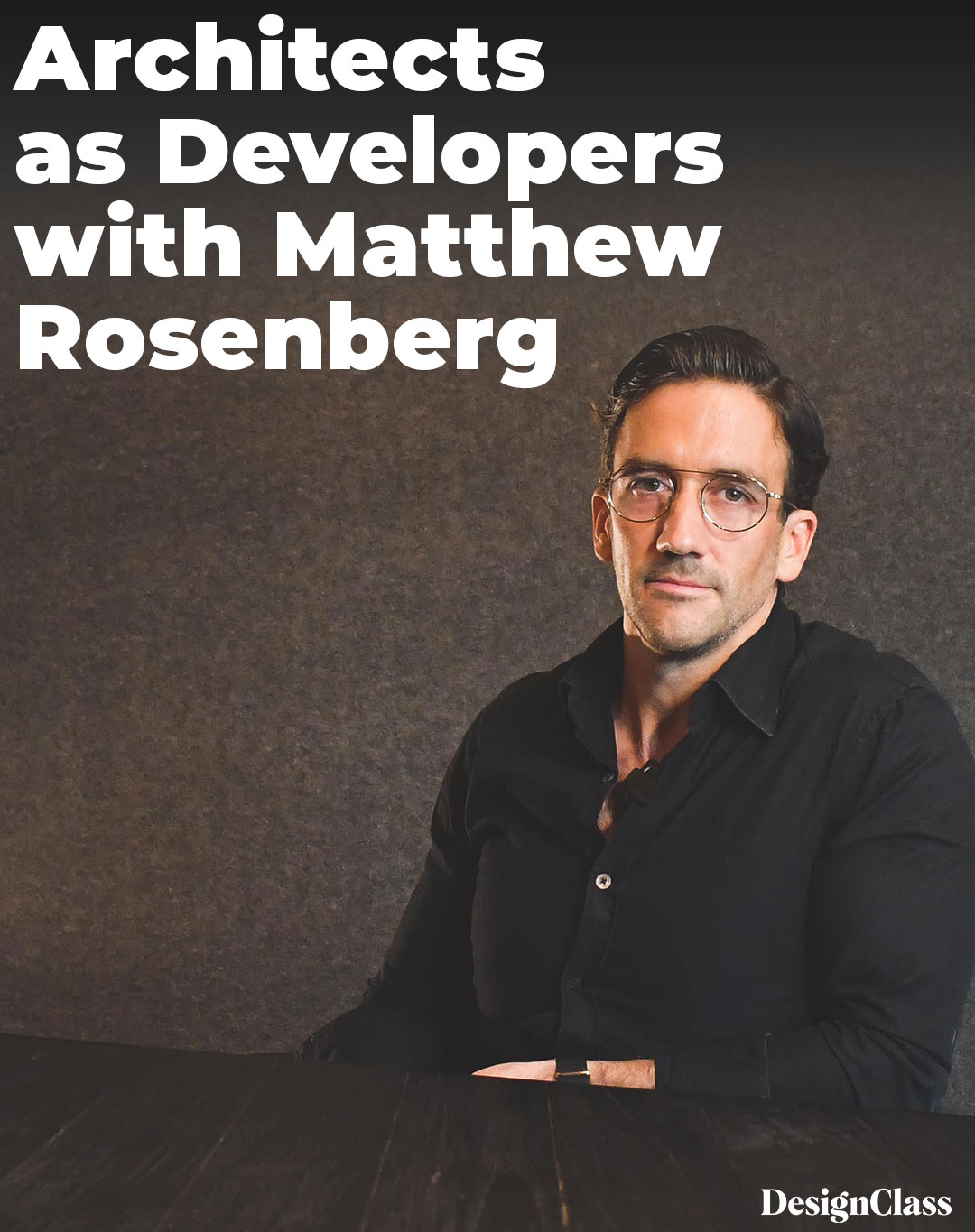 Architects as Developers with Matthew Rosenberg