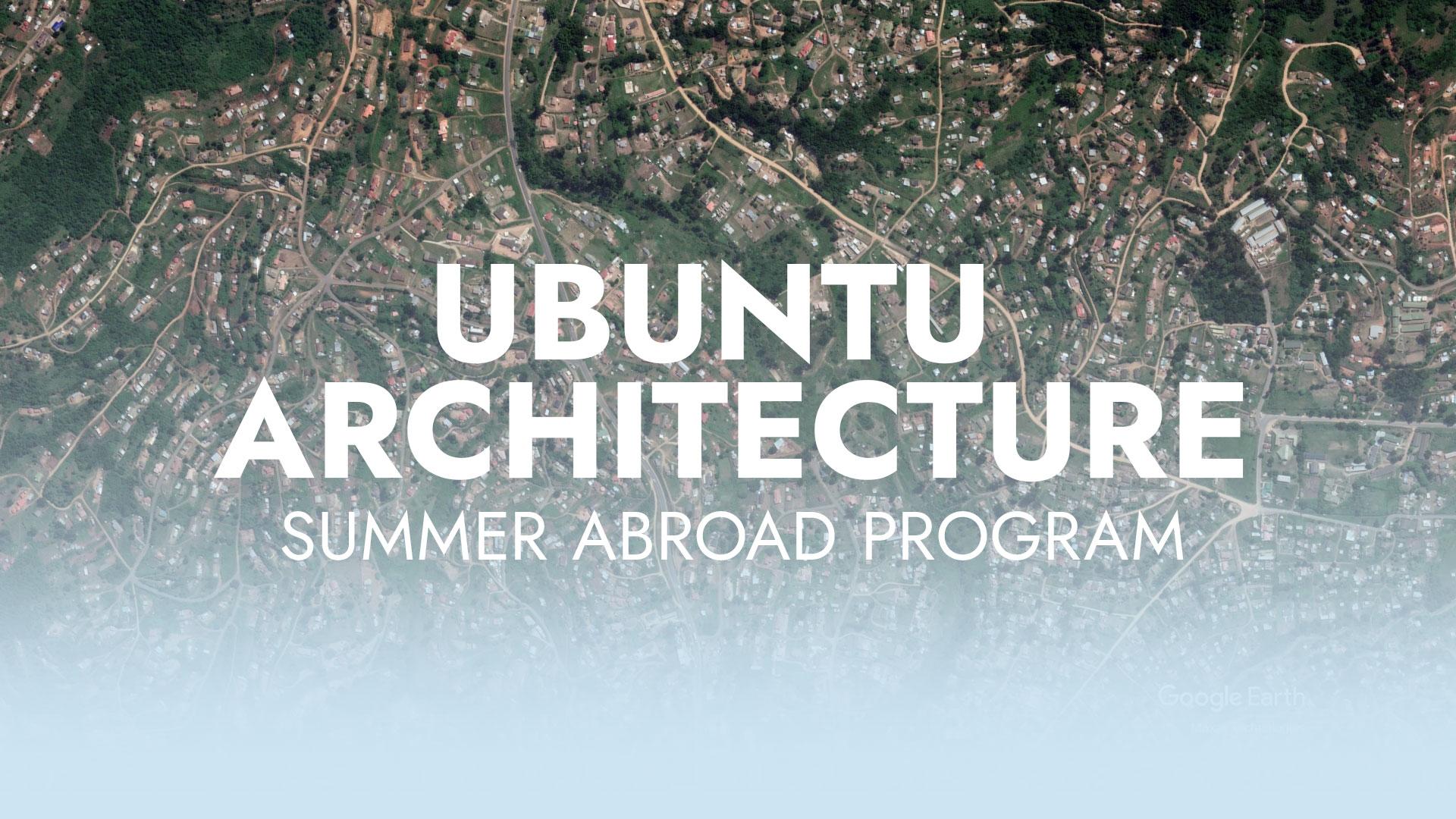 Ubuntu Architecture Summer Abroad Program