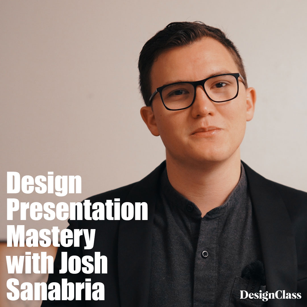 Design Presentation Mastery with Josh Sanabria