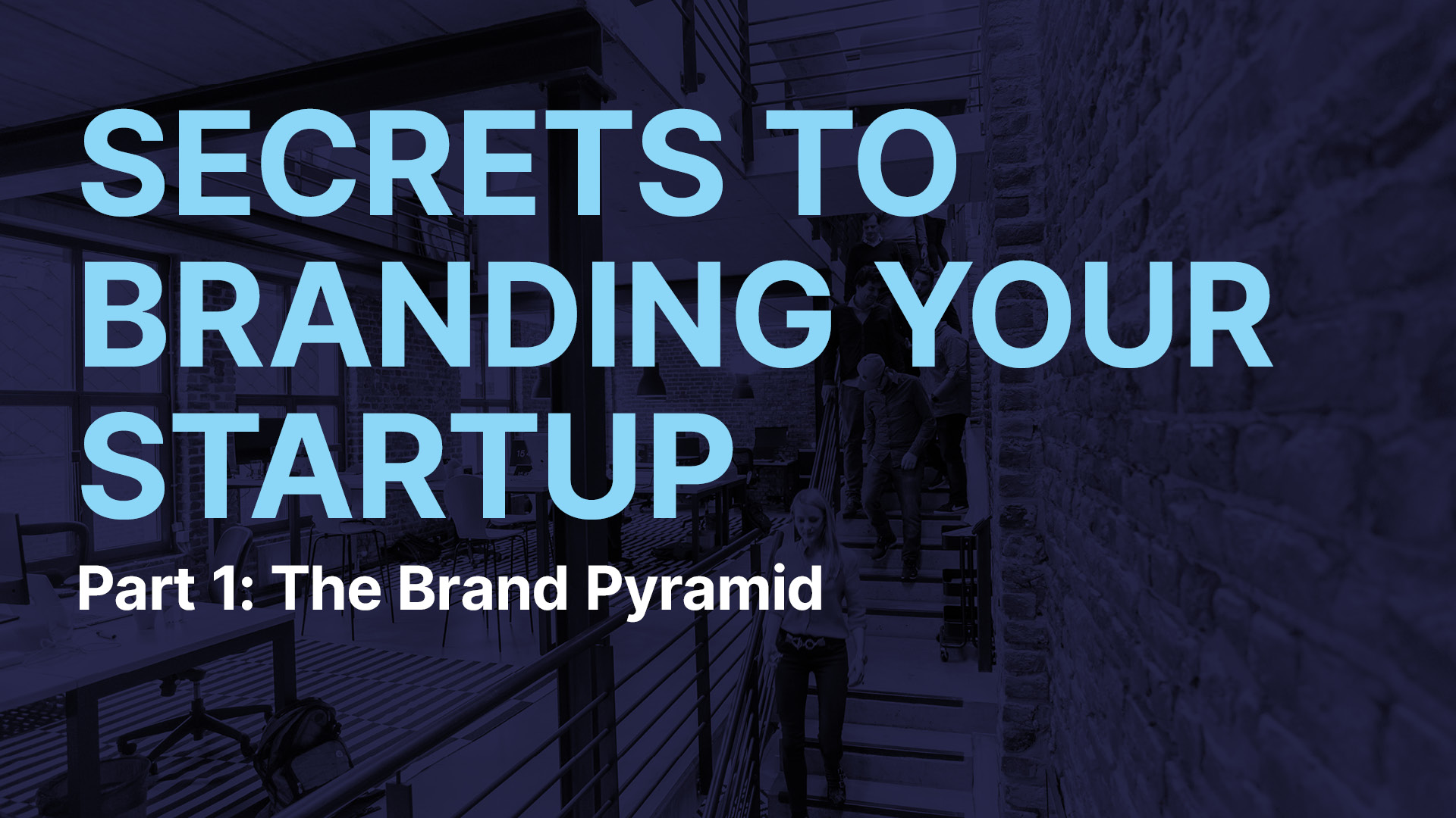Secrets to Branding your Startup Part 1: The Brand Pyramid