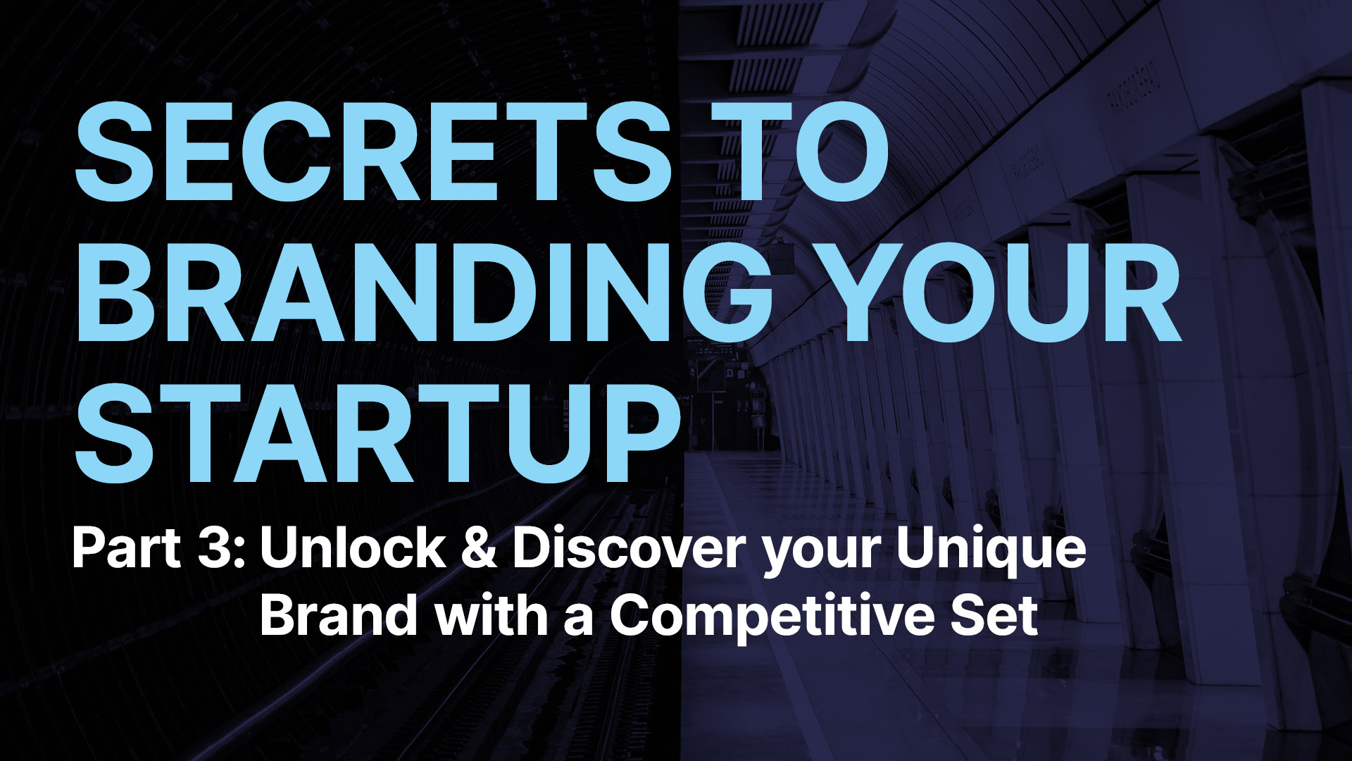 Secrets to Branding your Startup Part 3: Unlock & Discover your Unique Brand with a Competitive Set