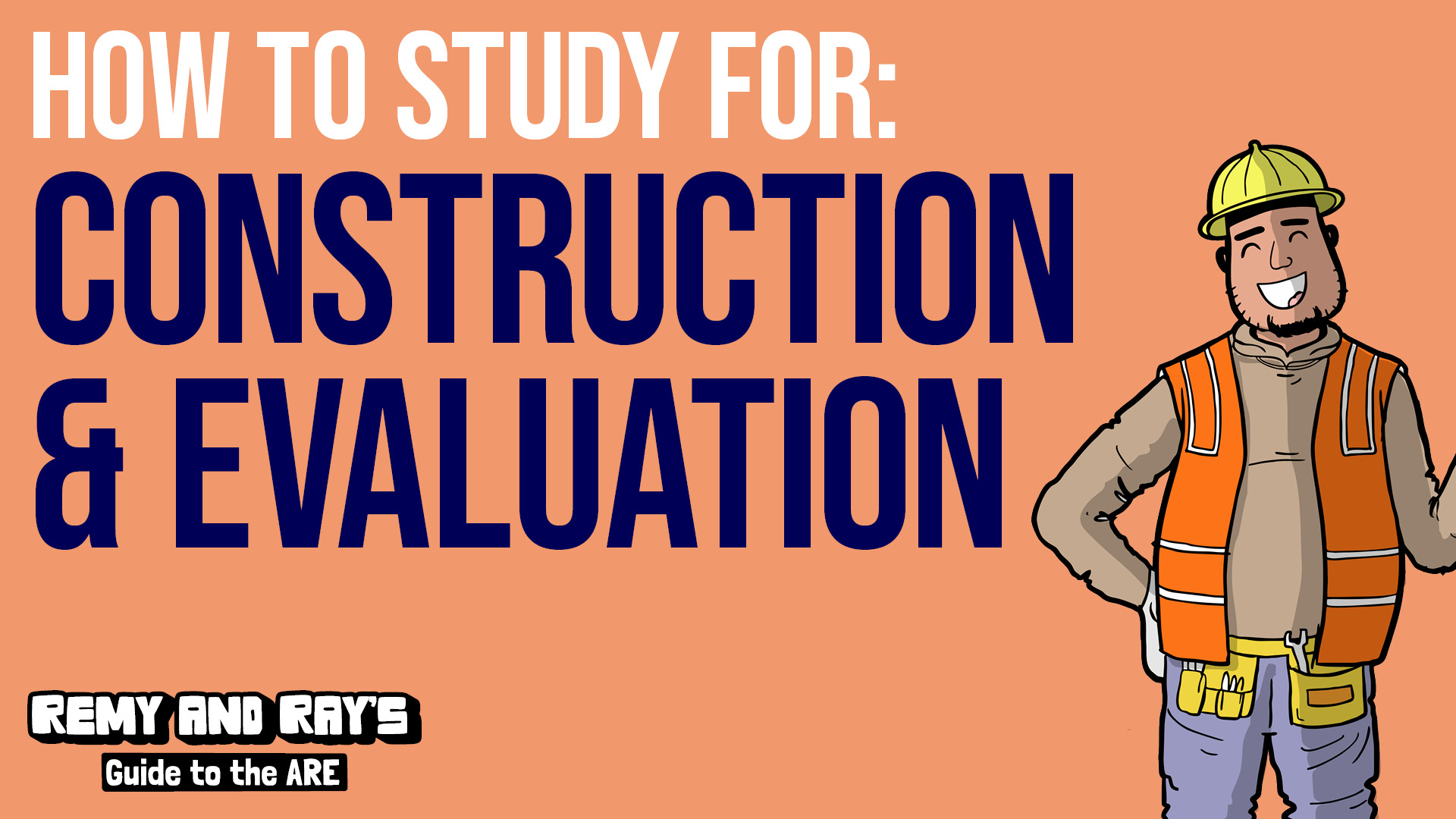 How to study for the Construction and Evaluation division of the ARE