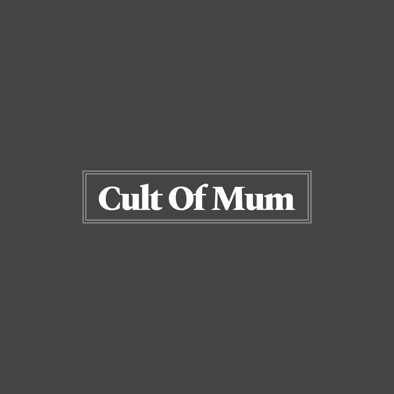Cult Of Mum